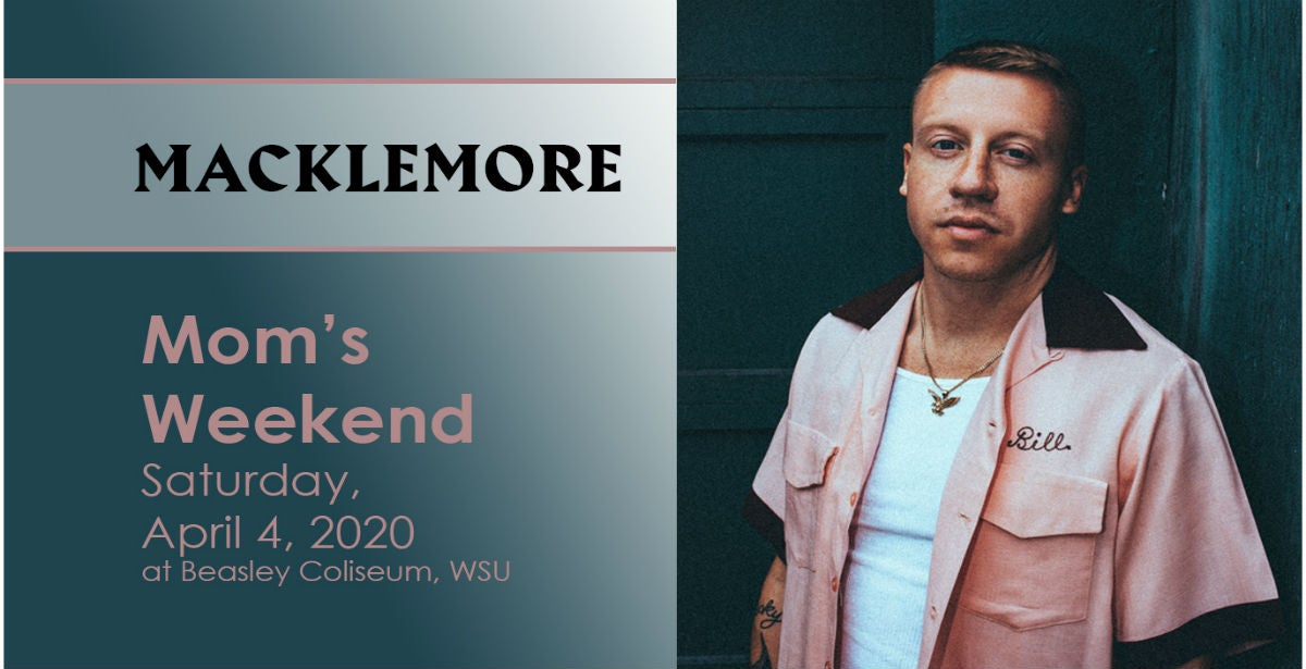 *Canceled* Mom's and Family Weekend - Macklemore