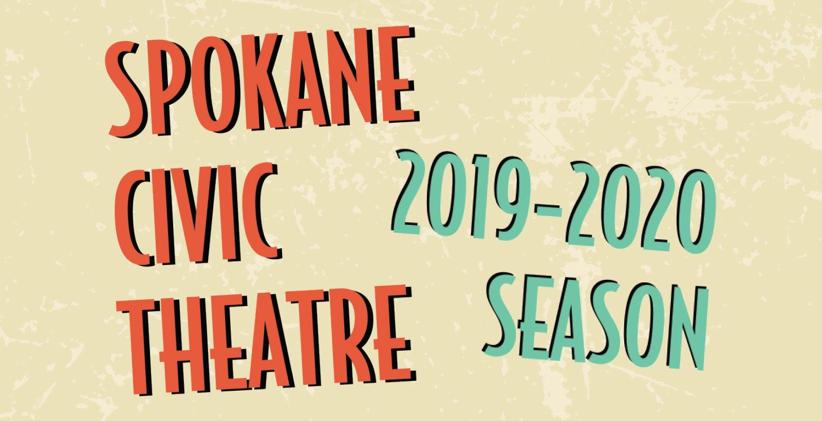 Spokane Civic Theater Main Stage Season Tickets 2019 - 2020