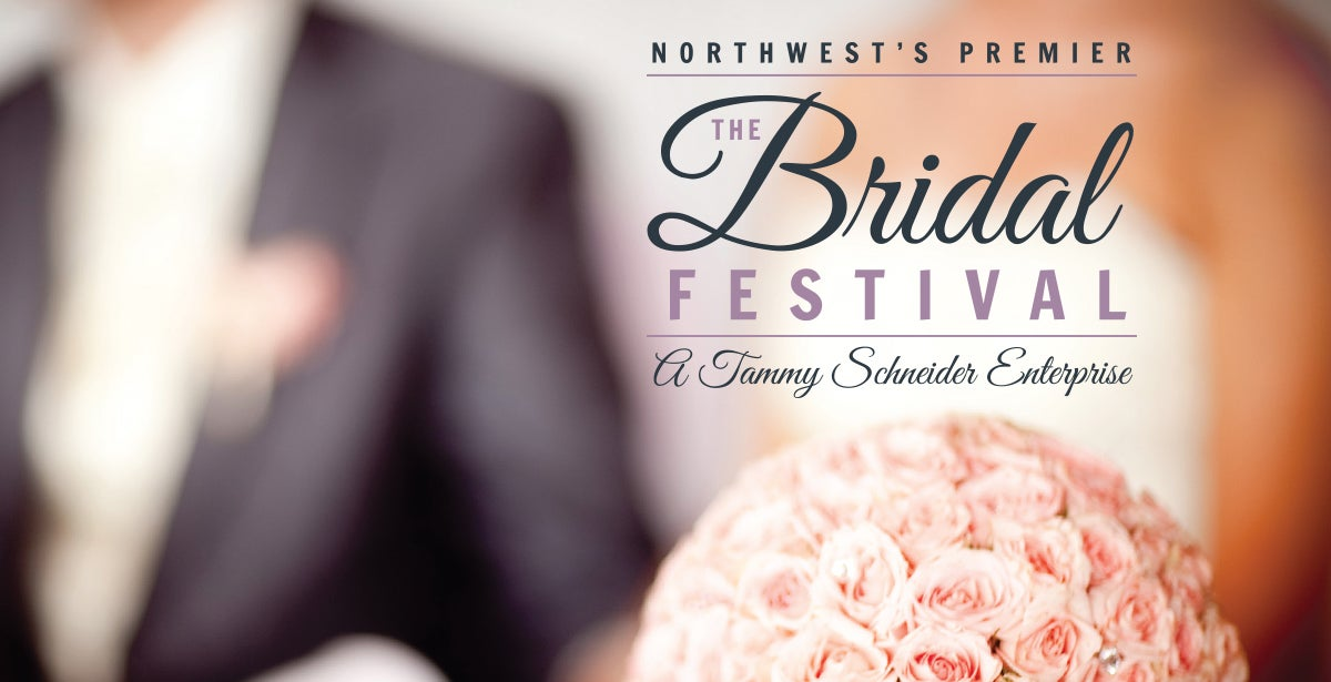 Northwest's Premier Bridal Festival