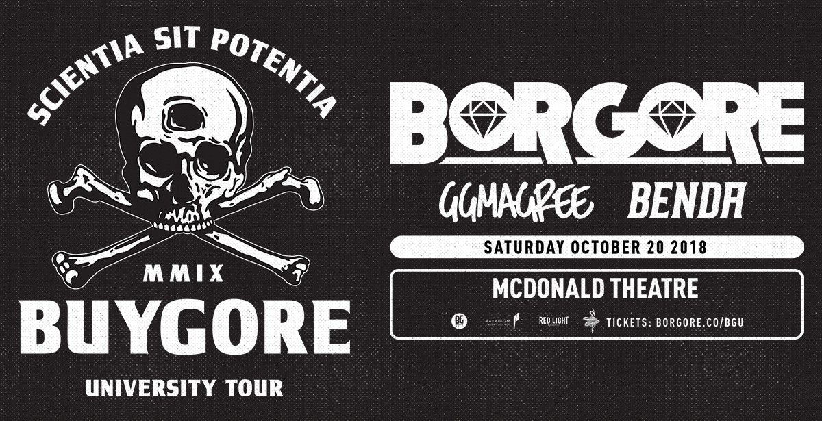 Buygore University Tour featuring Borgore, GG Magree, Benda
