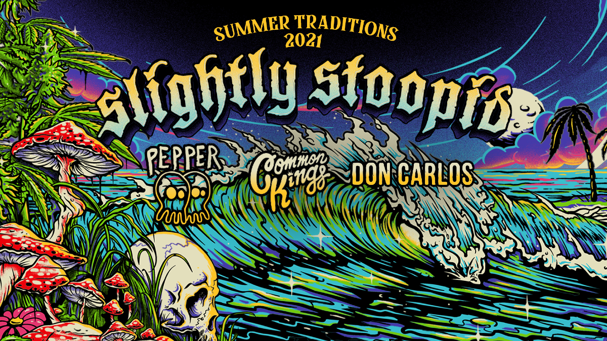 *RESCHEDULED* Slightly Stoopid - Summer Traditions 2021