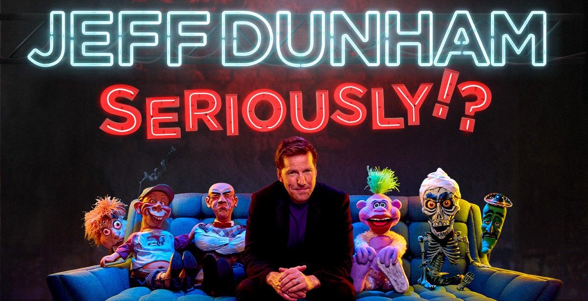 POSTPONED: Jeff Dunham - Seriously!?