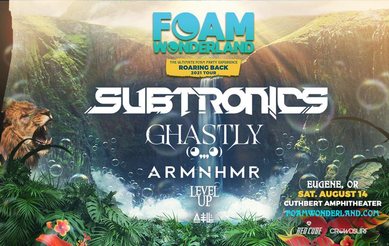 More Info for Foam Wonderland - Roaring Back 2021 Tour