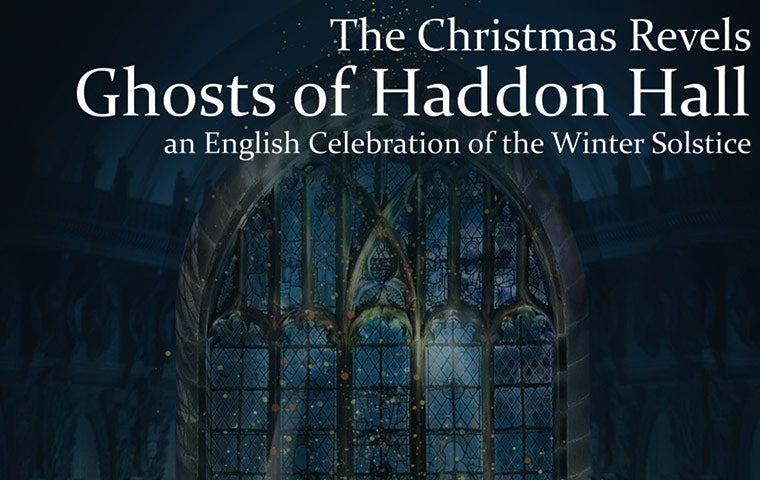 More Info for The Christmas Revels- Ghosts of Haddon Hall