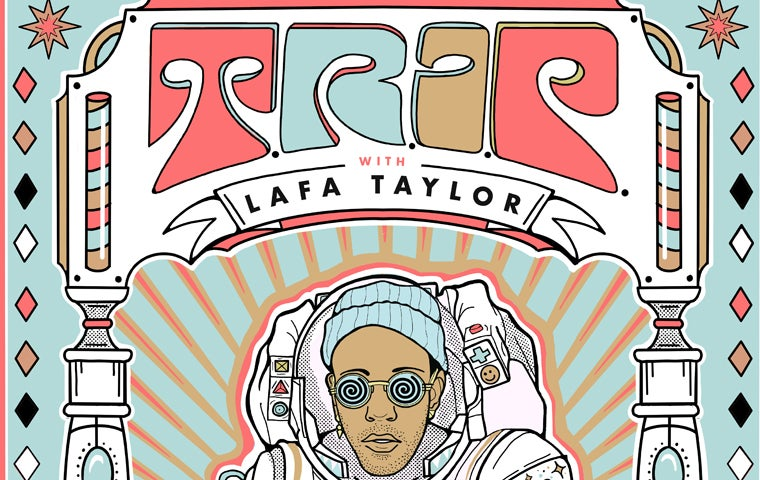 More Info for Lafa Taylor Presents TRIP ** CANCELLED **