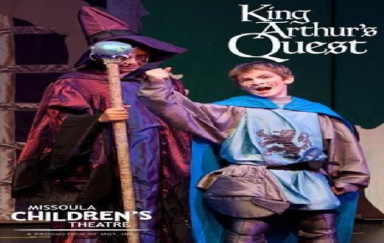 More Info for Missoula Children's Theatre - King Arthur's Quest