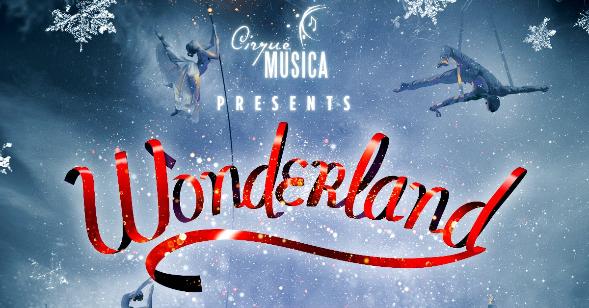 More Info for Cirque Musica Wonderland