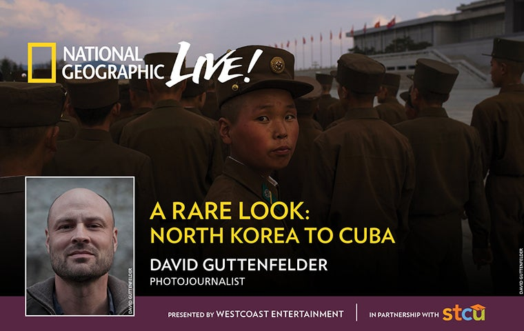More Info for National Geographic Live: A Rare Look: North Korea to Cuba