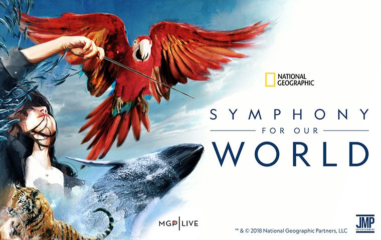 More Info for NATIONAL GEOGRAPHIC: SYMPHONY FOR OUR WORLD