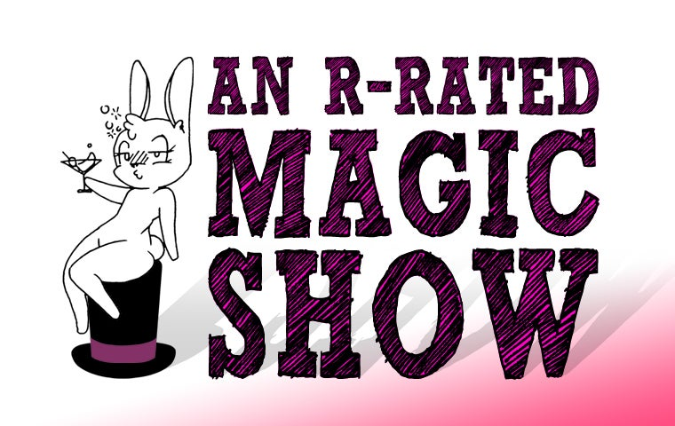 More Info for An R-Rated Magic Show