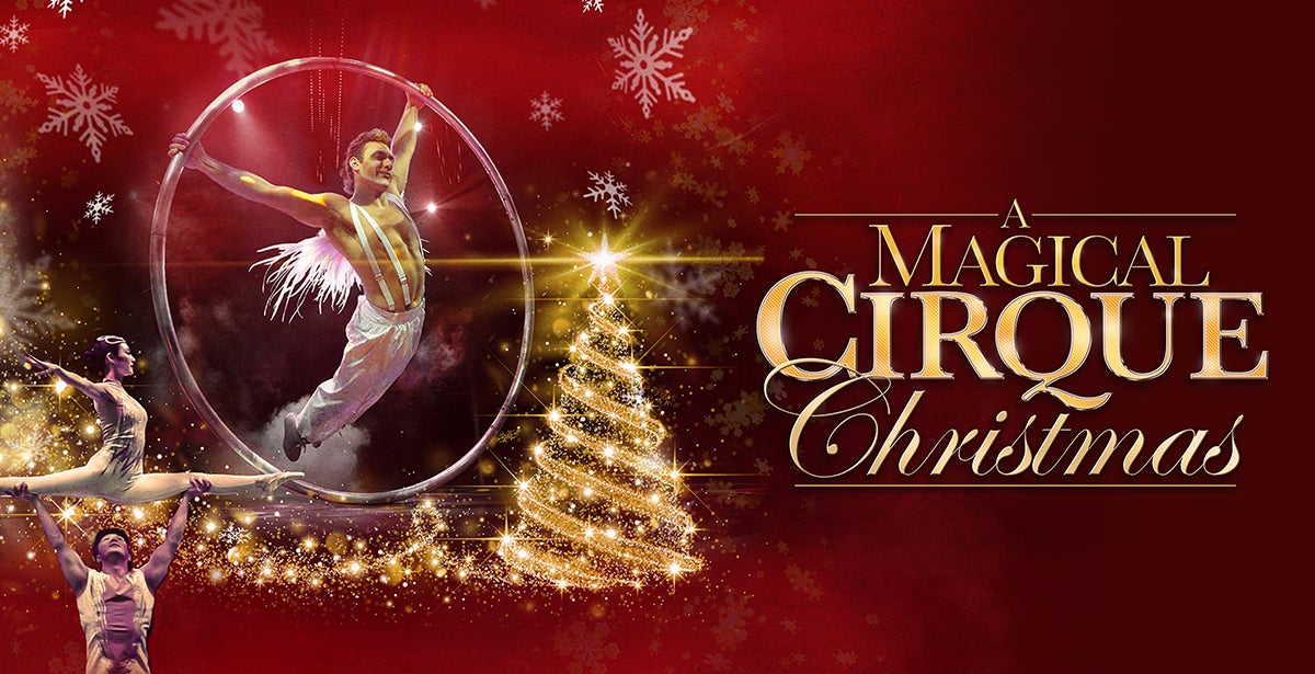 A Magical Cirque Christmas | TicketsWest
